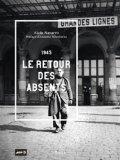 Page de couverture du livre : Navarro, Alain. 1945 Le retour des absents. (éd. Stock/AFP - 2015).