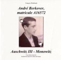 Autobiographie d'André Berkover sur son expérience concentrationnaire.